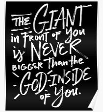 The Giant in Front of You Is Never Bigger Than The God Inside of You Christian 2 Poster