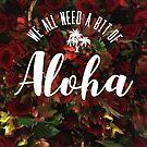 We need Aloha by PatinoDesign