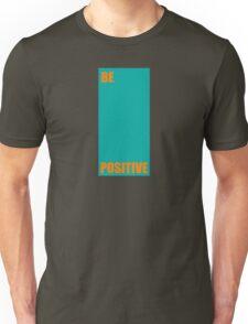 Be Positive Life Motivation Quotes Unisex T-Shirt