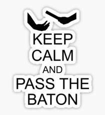 Keep Calm and Pass the Baton Sticker