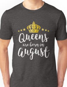 Queens Are Born In August Beautiful Birthday Gift Unisex T-Shirt
