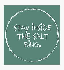 stay inside the salt ring Photographic Print