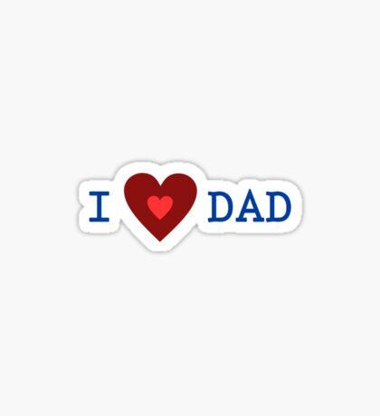 I love dad Sticker