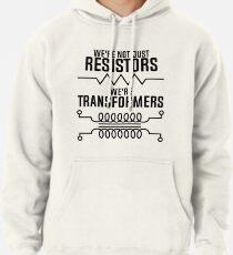 Wissenschaft März Shirt Nicht nur Widerstände, wir sind Transformers Hoodie