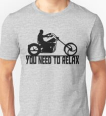 You need to relax Unisex T-Shirt