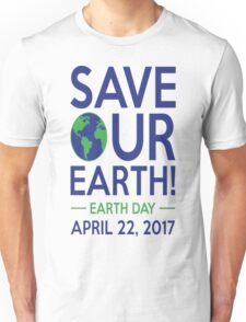 Save Our Earth T-Shirt Unisex T-Shirt