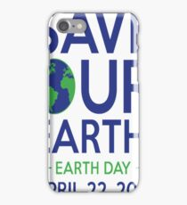 Save Our Earth T-Shirt iPhone Case/Skin