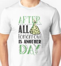 Gone With The Wind. After All Tomorrow Is Another Day. Unisex T-Shirt