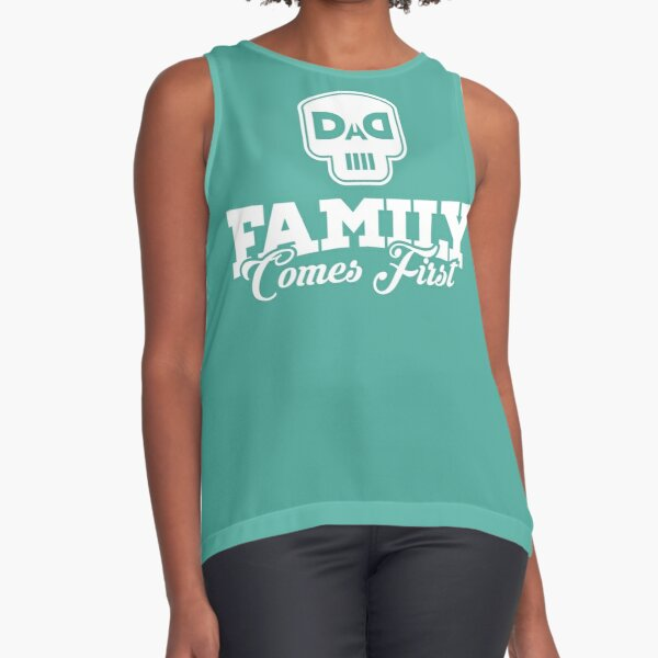 DAD - Family Comes First Sleeveless Top