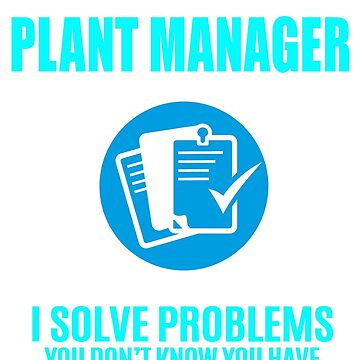 PLANT MANAGER by janewhiter