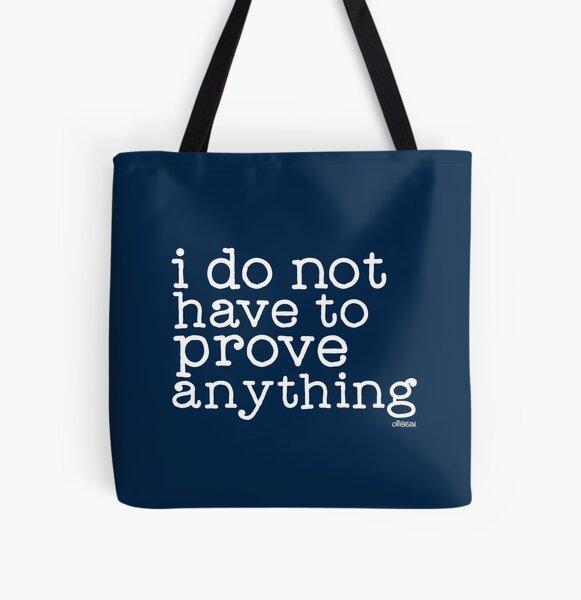 Ich muss nichts beweisen Allover-Print Tote Bag