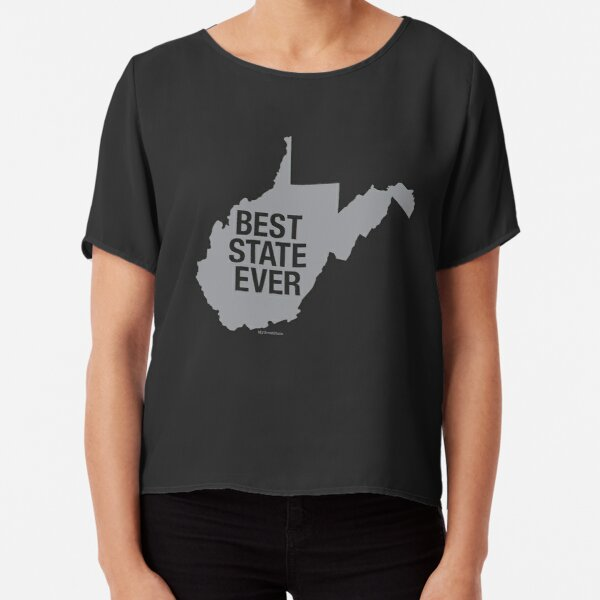West Virginia - Best State Ever - West Virginia Gifts Chiffon Top