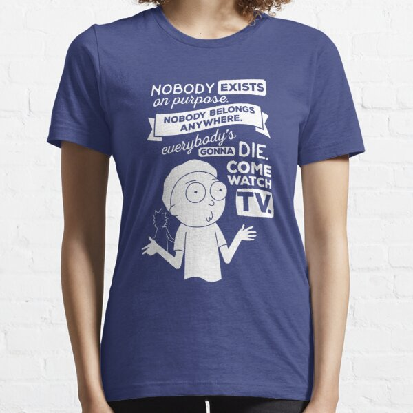 Rick and Morty Schwifty Wubba Lubba Fair Use Nobody Exists on Purpose Essential T-Shirt