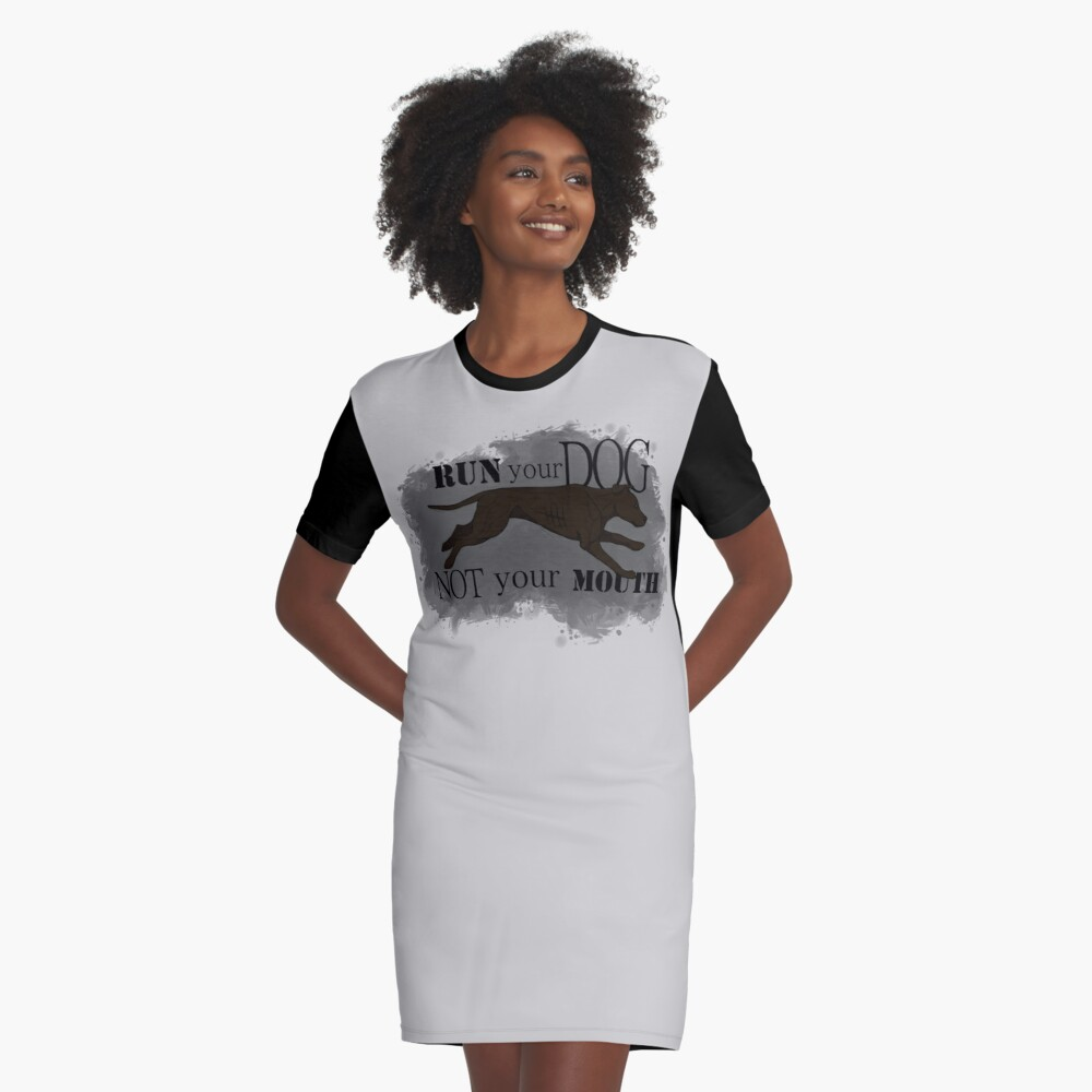 Run Your Dog Not Your Mouth American Pit Bull Terrier Dark Chocolate Graphic T-Shirt Dress