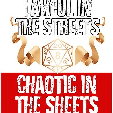 Lawful In The Sheets, Chaotic In The Sheets by mintytees