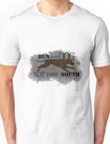 Run Your Dog Not Your Mouth American Pit Bull Terrier Chocolate Unisex T-Shirt
