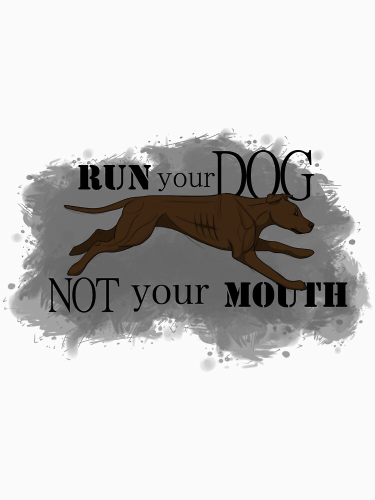 Run Your Dog Not Your Mouth American Pit Bull Terrier Chocolate by maretjohnson