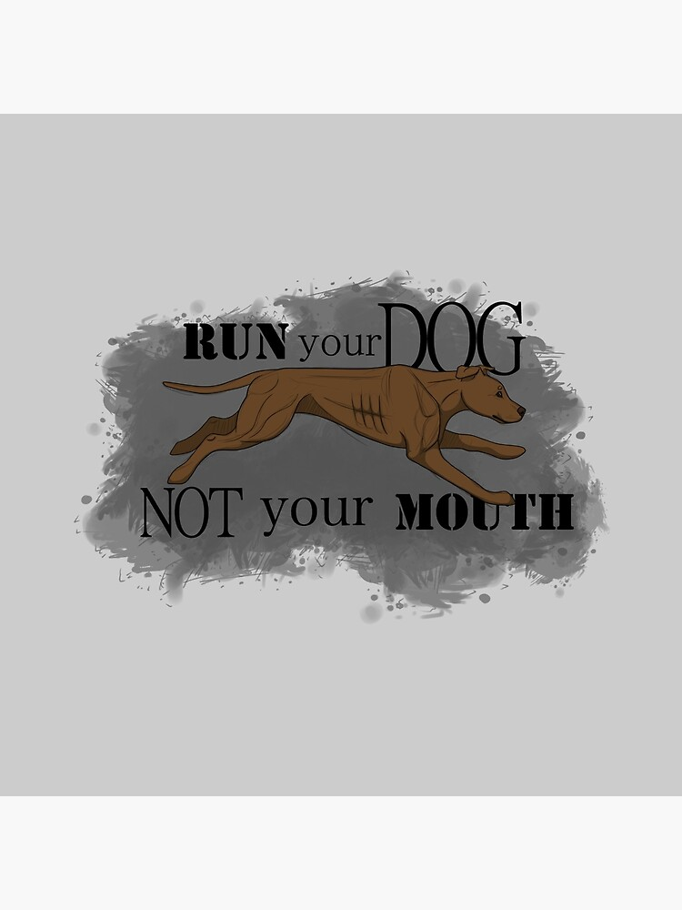 Run Your Dog Not Your Mouth American Pit Bull Terrier Rust by maretjohnson