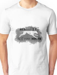 Run Your Dog Not Your Mouth American Pit Bull Terrier White Pink Nose Unisex T-Shirt