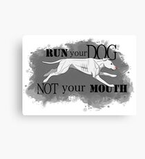 Run Your Dog Not Your Mouth American Pit Bull Terrier White Pink Nose Canvas Print