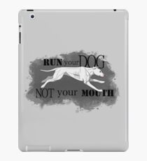 Run Your Dog Not Your Mouth American Pit Bull Terrier White Pink Nose iPad Case/Skin