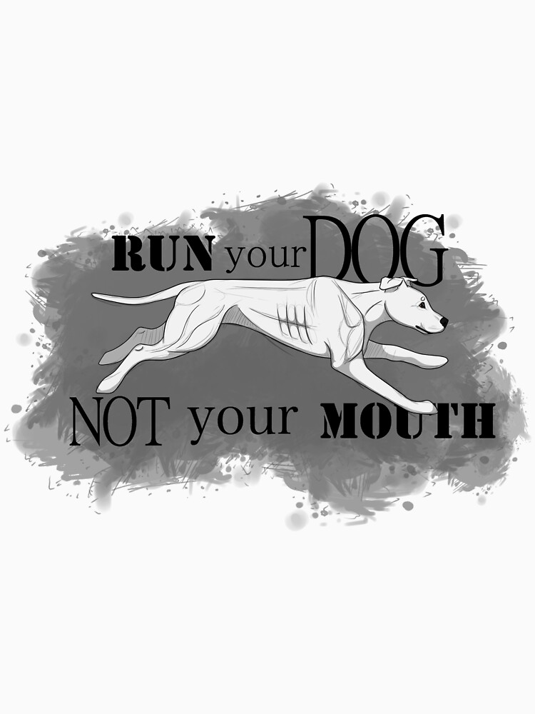 Run Your Dog Not Your Mouth American Pit Bull Terrier White by maretjohnson