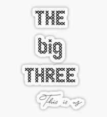 This is us- The big three Sticker