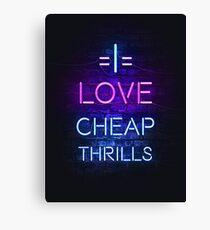 Cheap Thrills Canvas Print