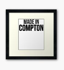 Made In Compton  Framed Print