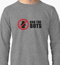 Ban The Bots - Get the message out Lightweight Sweatshirt