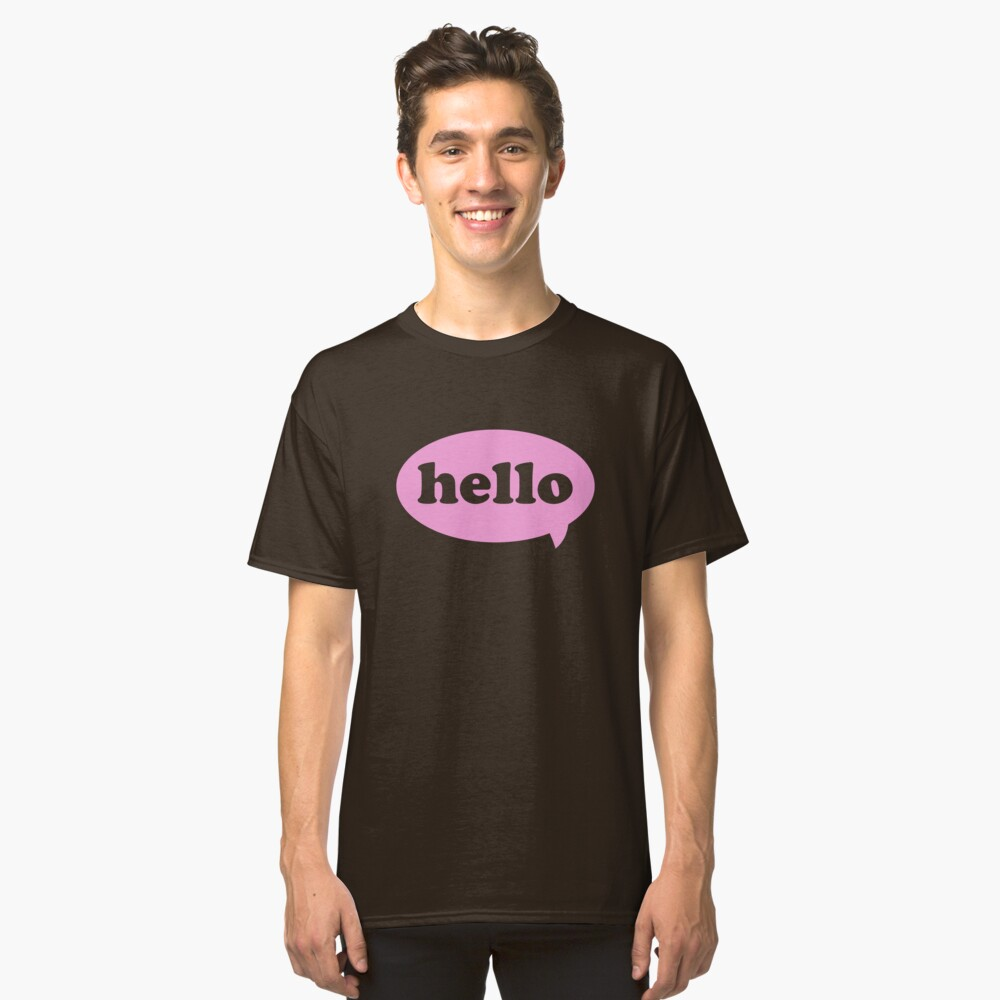 Hello! Classic T-Shirt Front