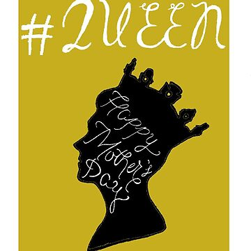Happy Mother's Day #QUEEN by queenlokibeth
