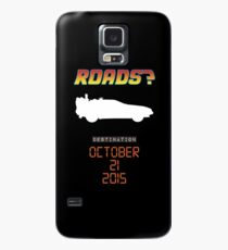 Back to the future - Roads? Case/Skin for Samsung Galaxy