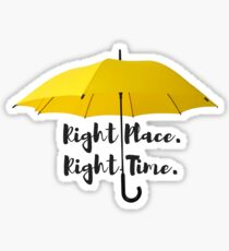 Right Place Right Time (HIMYM) Sticker
