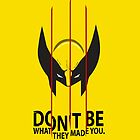 Don't Be What They Made You by TheBadMichael