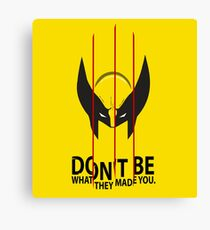 Don't Be What They Made You Canvas Print