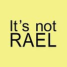 It's not RAEL by nuance