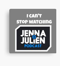 I Can't Stop Watching Jenna and Julien Podcast Canvas Print