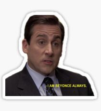 I am Beyonce always Sticker