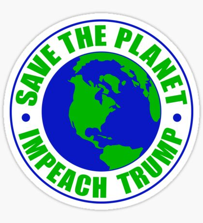 Save The Planet Impeach Trump Sticker