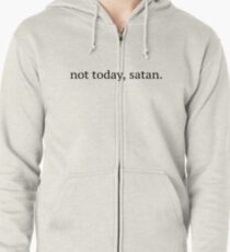 """Not Today, Satan"" Graphic Zipped Hoodie"
