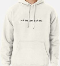 """Not Today, Satan"" Graphic Pullover Hoodie"