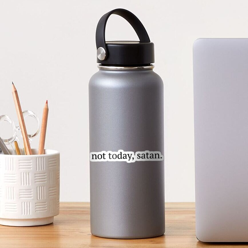 """""""Not Today, Satan"""" Graphic Sticker"""