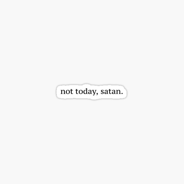 """Not Today, Satan"" Graphic Sticker"