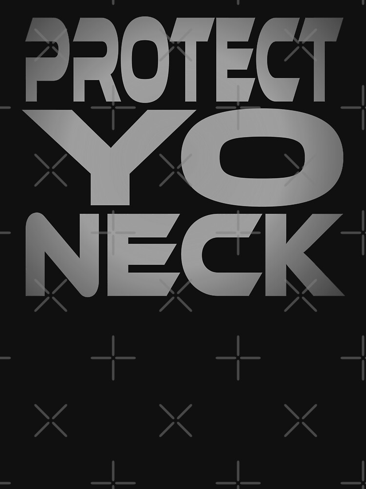 Protect Yo Neck by carbonfibreme