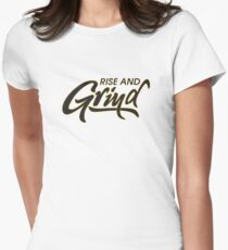 Rise and Grind Womens Fitted T-Shirt