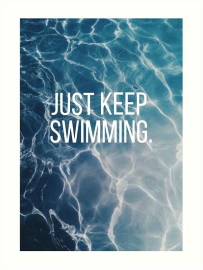 Just Keep Swimming Water by annmariestowe