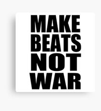 MAKE BEATS NOT WAR by 360 Sound and Vision Canvas Print