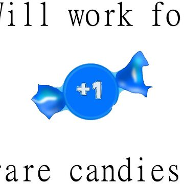 Will work for rare candies by TreasonFactory