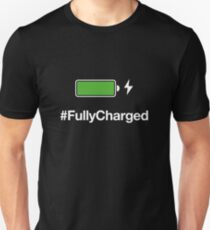 Fully Charged T-Shirt Unisex T-Shirt